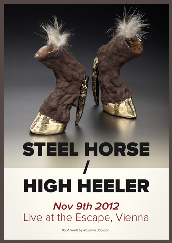 HIGH HEELED STEEL HORSE